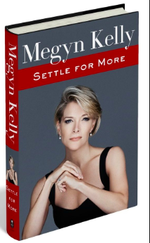 cover of Megyn Kelly's book, Settle for More