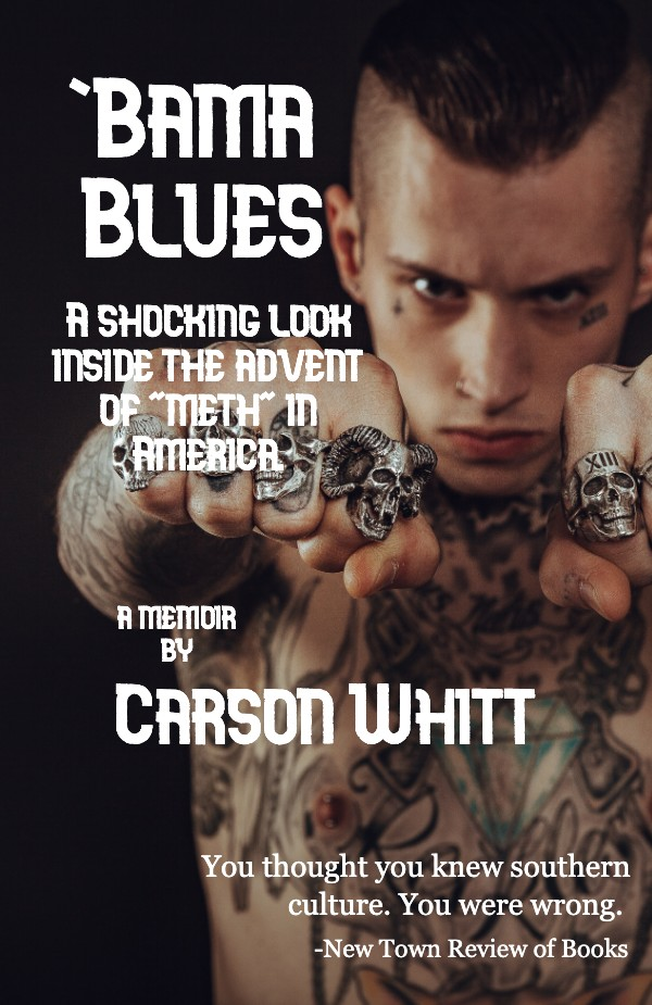 "book cover for 'Bama Blues, a shocking look inside the advent of meth in america"" showing a threatening-looking, shirtless, tattooed man with a punching fist"