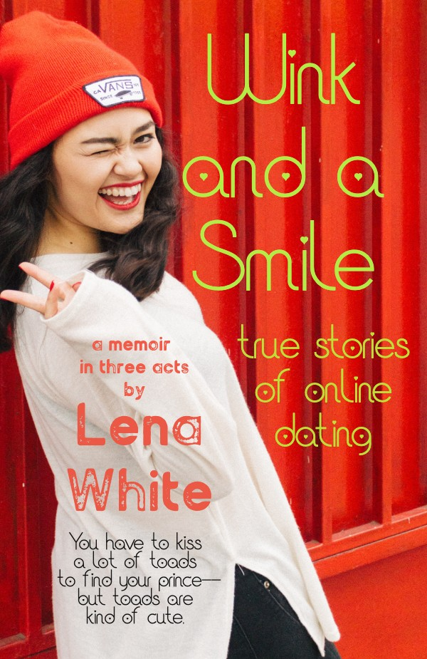 "book cover for ""wink and a smile, true stories of online dating"" by Lena White"